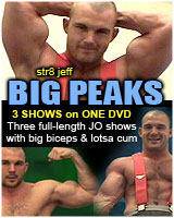 str8 jeff  Big Peaks COMPILATION -- THREE HOT SHOWS on one DVD